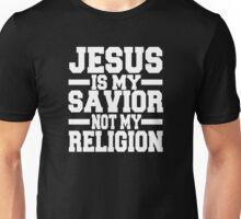 Jesus is me Savior Not My Religion Unisex T-Shirt
