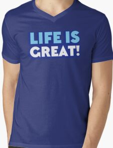 Life is GREAT! Mens V-Neck T-Shirt
