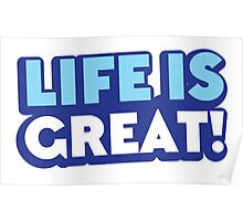 Life is GREAT! Poster