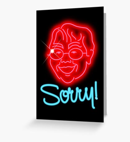 Sorry! Greeting Card