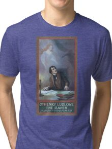 Performing Arts Posters Mr Henry Ludlowe in The raven the love story of Edgar Allan Poe by George Hazelton 0129 Tri-blend T-Shirt