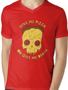 Give me Pizza or Give me Death Mens V-Neck T-Shirt