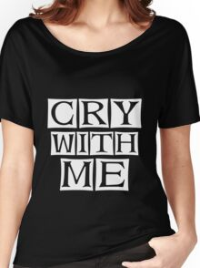 do not cry  Women's Relaxed Fit T-Shirt