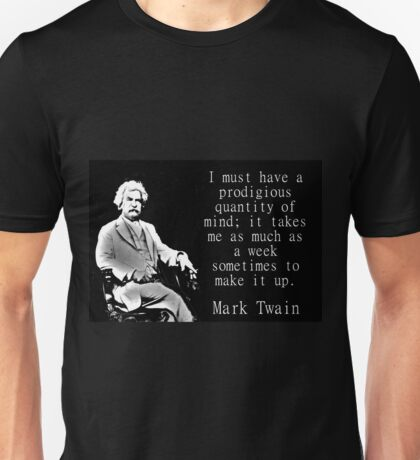 I Must Have A Progidious Quantity - Twain Unisex T-Shirt