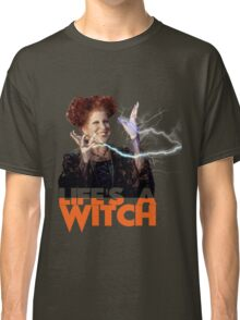 Life's a Witch Classic T-Shirt