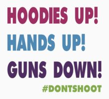 Hoodies Up, Hands Up, Guns Down by 2E1K