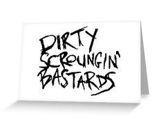 Dirty Scroungin' Bastards Logo (Black) Greeting Card