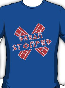 Dream Stomped T-Shirt