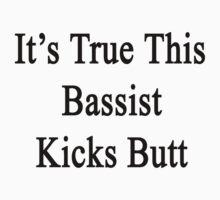 It's True This Bassist Kicks Butt  by supernova23