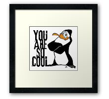 You are so cool - penguin Framed Print