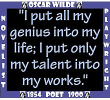 I Put All My Genius Into My Life - Wilde Photographic Print