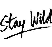 Stay Wild by Iveta Angelova