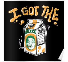 Got The Juice Poster