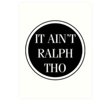 Circles Ain't Ralph Tho Art Print