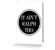 Circles Ain't Ralph Tho Greeting Card