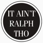 Circles Ain't Ralph Tho by de-con