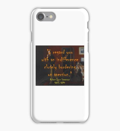 I Regard You With An Indifference - Stevenson iPhone Case/Skin