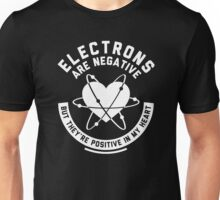 Electrons Are Negative Unisex T-Shirt