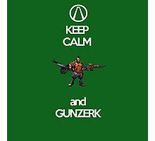 Keep Calm and Gunzerk Photographic Print