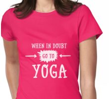 When In Doubt, Go To Yoga Womens Fitted T-Shirt