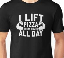 I Lift Pizza All Day Unisex T-Shirt