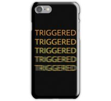 TRIGGERED iPhone Case/Skin