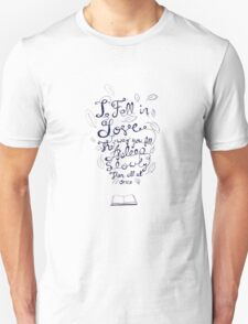 I fell in love the way you fall asleep: slowly, then all at once Unisex T-Shirt