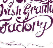 The World is Not a Wish Granting Factory Sticker