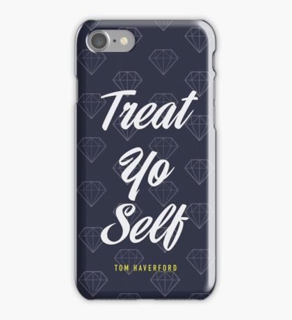 Treat Yo Self- Tom Haverford iPhone Case/Skin