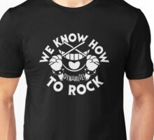 We Know How To Rock Unisex T-Shirt