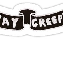 stay creepy Sticker