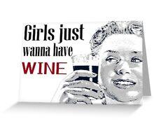 Girls Wine Drinking Alcohol Fun Funny Shirt  Greeting Card