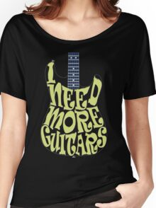 I need more guitars, dark fabric Women's Relaxed Fit T-Shirt