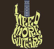 I need more guitars, dark fabric Unisex T-Shirt