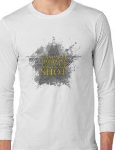 My Shot Long Sleeve T-Shirt
