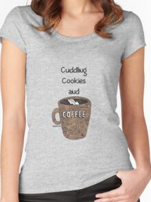cuddling, cookies and coffee Women's Fitted Scoop T-Shirt