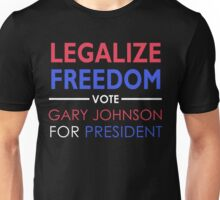 Legalize Freedom Vote Gary Johnson for President Unisex T-Shirt