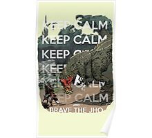 Keep Calm and Brave the Jho Poster