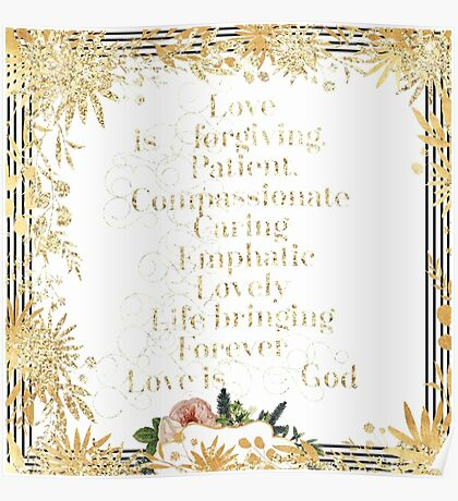 Love is.......faith,christian,typography,gold,glitter,glam,text,flowers,floral,modern  Poster