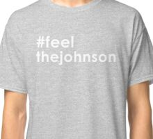 Feel The Johnson 2016 | Gary Johnson for President Classic T-Shirt