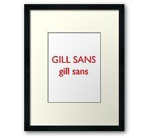 Gill Sans Framed Print