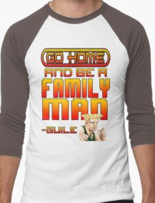 Guile Win Quote - Go Home And Be A Family Man Men's Baseball ¾ T-Shirt