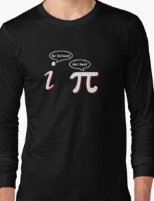 Be Rational Get Real Funny Math Tee Pi Nerd Nerdy Geek Long Sleeve T-Shirt