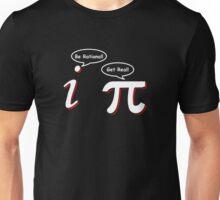 Be Rational Get Real Funny Math Tee Pi Nerd Nerdy Geek Unisex T-Shirt