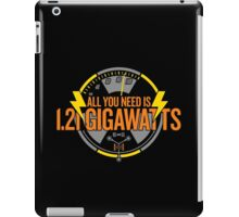 All You Need Is 1.21 Gigawatts iPad Case/Skin