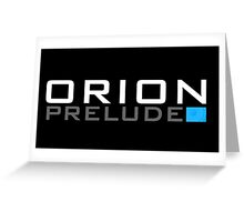 ORION: Prelude Greeting Card