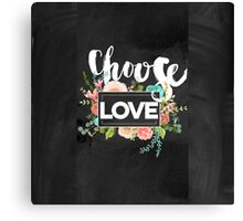 Choose love.Typography,cool text,blackboard,floral,flowers, Canvas Print