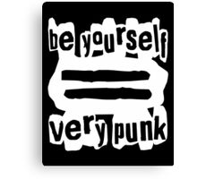 Be Yourself = Very Punk (White) Canvas Print