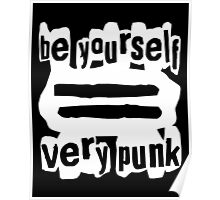 Be Yourself = Very Punk (White) Poster