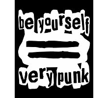 Be Yourself = Very Punk (White) Photographic Print